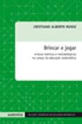 Capa do livro brincar e jogar: enlaces teóricos e metodológicos no campo da educação matemática