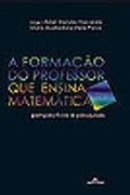 Capa do livro: A Formação do Professor que Ensina Matemática: perspectivas e pesquisas