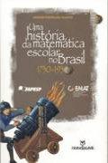 Capa do livro uma história da matemática escolar no Brasil