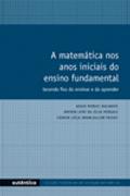 Capa do livro A matemática nos anos iniciais do ensino fundamental - Tecendo fios do ensinar e do aprender