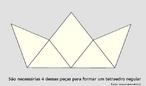 São necessárias 4 peças como a dessa imagem para montar um tetraedro.